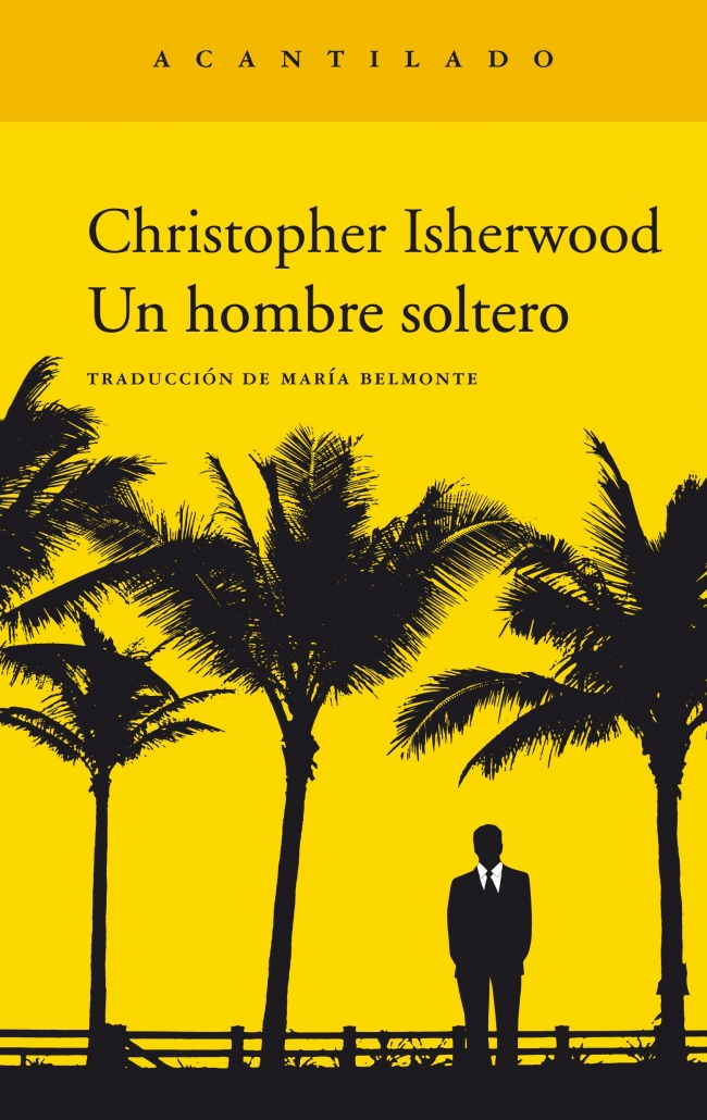 UN HOMBRE SOLTERO CHRISTOPHER ISHERWOOD